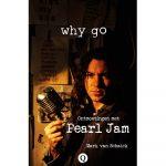 Het boek Why Go - Ontmoetingen Met Pearl Jam