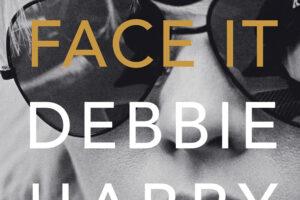 Face It: de officiële autobiografie van Debbie Harry