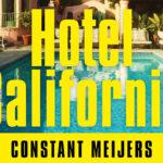 Hotel Californië & Andere Rock-'n-Roll Verhalen van Constant Meijers